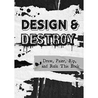 Design  Destroy by Editors of Chartwell Books