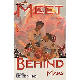 Meet Behind Mars by Renee Simms