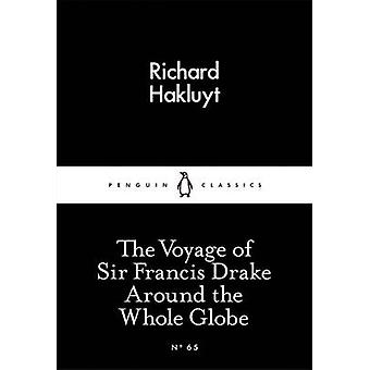 Voyage of Sir Francis Drake Around the Whole Globe by Richard Hakluyt