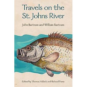 Travels on the St. Johns River by Bartram & JohnBartram & William