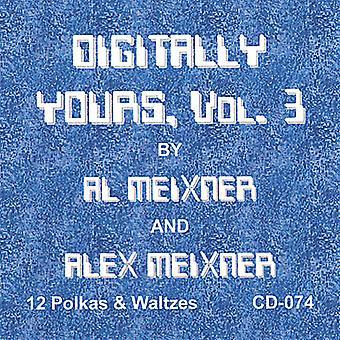 Al Meixner & Alex - Al Meixner & Alex: Vol. 3-Digitally Yours [CD] USA import