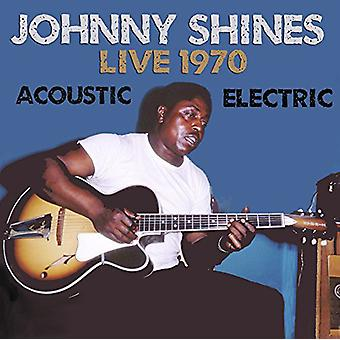 Johnny Shines - Live 1970 Acoustic & Electric [CD] USA import