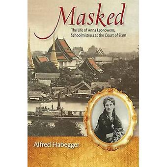 Maskerad - livet av Anna Leonowens - lärarinna vid den domstolen av S