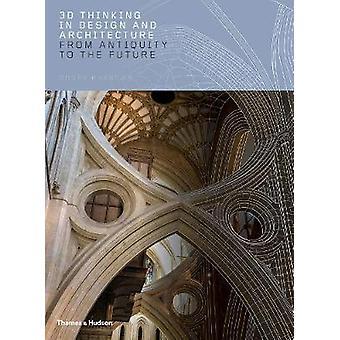 3D pensée dans le Design et l'Architecture - de l'antiquité à l'avenir