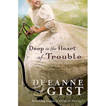 Tief im Herzen von Trouble von Deeanne Gist - 9780764202261 Buch