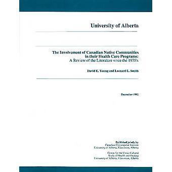 La participation des communautés autochtones canadiennes dans leurs soins de santé P
