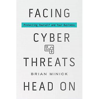 Enfrentar ameaças cibernéticas cabeça - protegendo você e seu negócio b