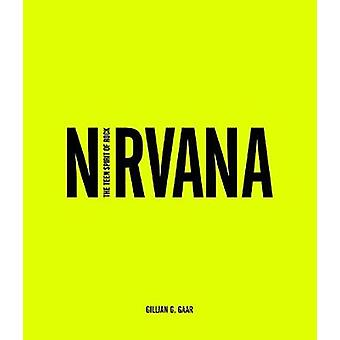 Nirvana - le Teen Spirit of Rock de Gillian G. Gaar - 9781780975023 B