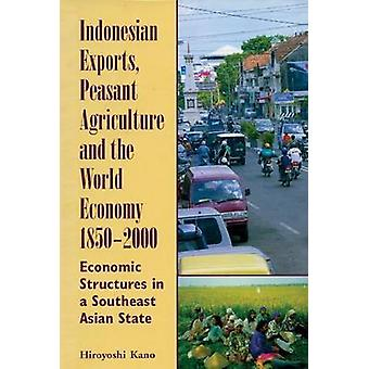 Indonesian Exports - Peasant Agriculture and the World Economy - 1850