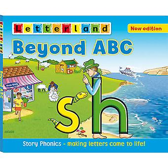 Beyond ABC - Story Phonics - Making Letters Come to Life! by Lisa Holt