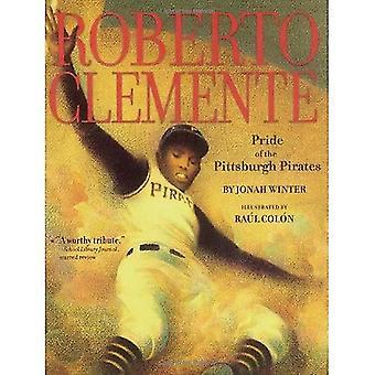 Roberto Clemente: Fierté des Pirates de Pittsburgh