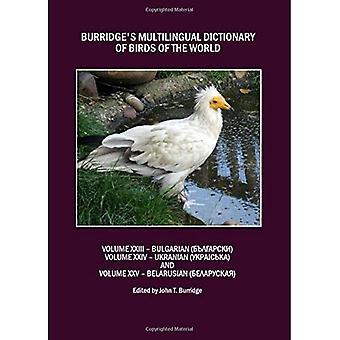 Burridges meertalig woordenboek van Birds of the World: Volumes XXIII Bulgaars, Volume XXIV Ukranian en Volume...