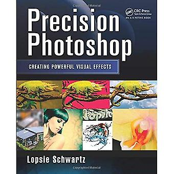 Precision Photoshop: Creating Powerful Visual Effects