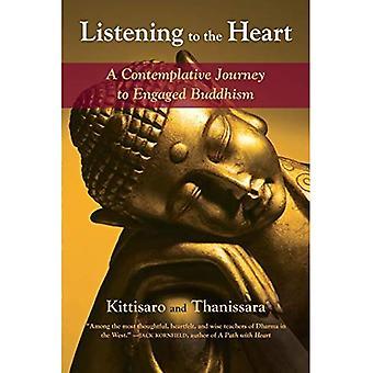 Lyssna på hjärtat: en kontemplativ resa till engagerad Buddhism