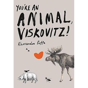 Je bent een dier, Viskovitz!
