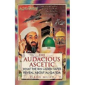 L'ascète audacieuse: Ce que les cassettes de Ben Laden révèlent sur Al-Qaïda