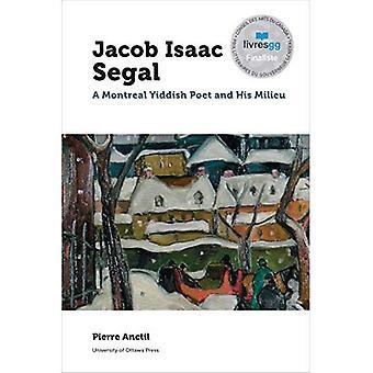 Jacob Isaac Segal: Montreal Jiddisch-Poet och hans miljö (kanadensiska studier)