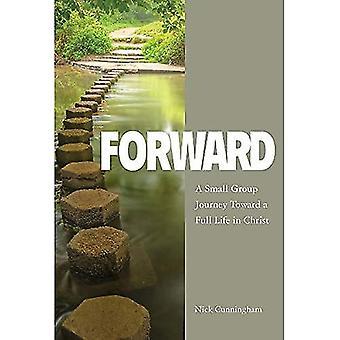 Voorwaartse deelnemer boek: Een Small Group reis naar een vol leven in Christus