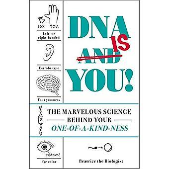 DNA är du!: Marvelous vetenskapen bakom din en-av-en-slag-ness