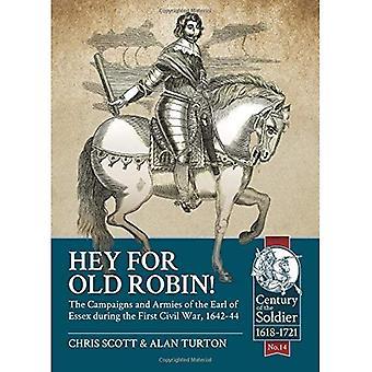 Hej för gamla Robin!: kampanjer och arméer earlen av Essex under det första inbördeskriget 1642-44 (talet soldaten)