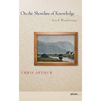 En la orilla del conocimiento - irlandés andanzas por Chris Arthur - 978