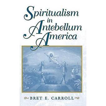 Spiritismi Antebellum Amerikassa Carroll & Brett