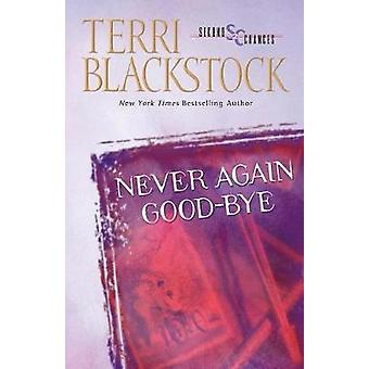 Never Again GoodBye af Terri Blackstock