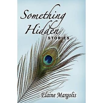 Something Hidden Stories by Margolis & Elaine
