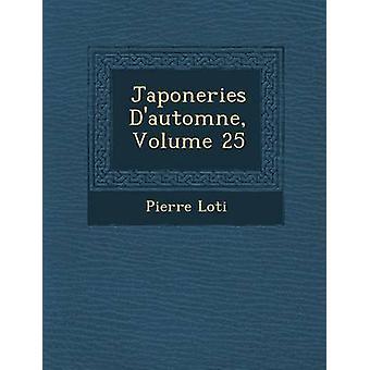 Japoneries Dautomne Volume 25 by Loti & Pierre