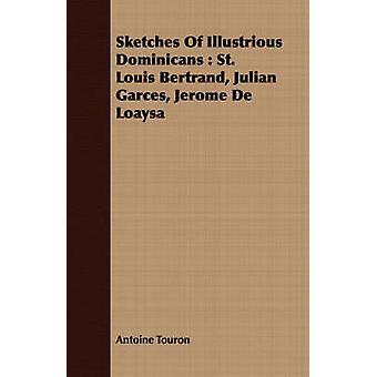 Sketches Of Illustrious Dominicans  St. Louis Bertrand Julian Garces Jerome De Loaysa by Touron & Antoine