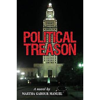 Political Treason by Manuel & Martha Gabour
