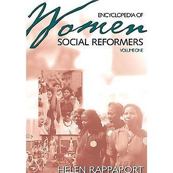 Encyclopedia of Women Social Reformers Volume One AL Volume Two MZ by Rappaport & Helen