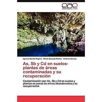 Als Sb y CD En SuelosPlantas de Areas Contaminadas y Su Recuperacion durch SantaRegina & Ignacio