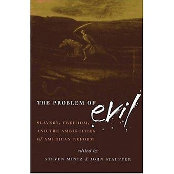 The Problem of Evil - Slavery - Freedom - and the Ambiguities of Ameri