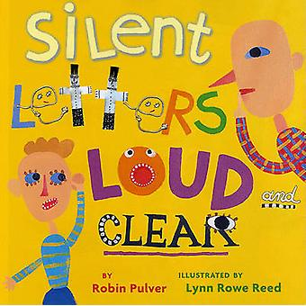 Silent Letters Loud and Clear by Robin Pulver - Lynn Rowe Reed - 9780