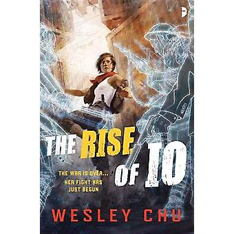 The Rise of IO by Wesley Chu - 9780857665829 Book