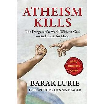 Atheism Kills - The Dangers of a World Without God - And Cause for Hop