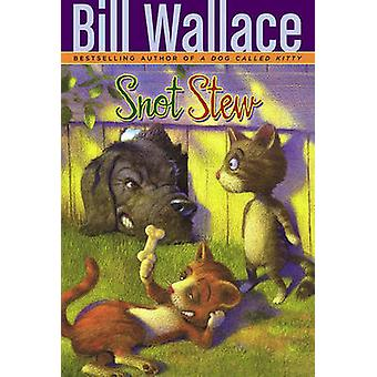 Snot Stew by Bill Wallace - 9781416958048 Book