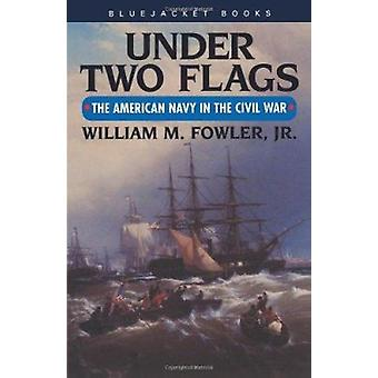 Under Two Flags by William M Jr Fowler - 9781557502896 Book