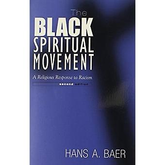 The Black Spiritual Movement - A Religious Response to Racism (2nd) by