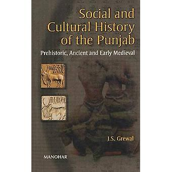 Social and Cultural History of the Punjab - Prehistoric - Ancient and