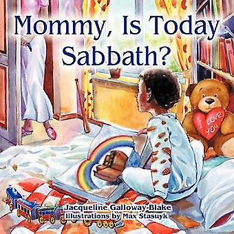 Mommy Is Today Sabbath African American Edition by GallowayBlake & Jacqueline