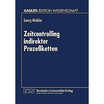 Zeitcontrolling indirekter Prozeketten by Miehija & Georg