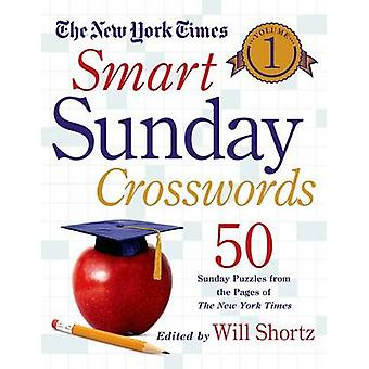 The New York Times Smart Sunday Crosswords - Volume 1 - 50 Sunday Puzz