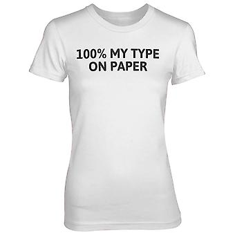 100% My Type On Paper White T-Shirt
