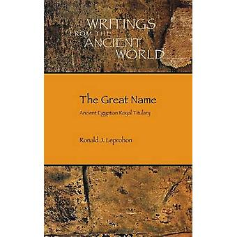 The Great Name Ancient Egyptian Royal Titulary by Leprohon & Ronald J.