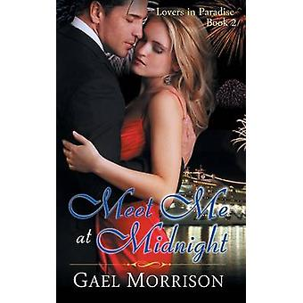 Meet Me at Midnight Lovers in Paradise Series Book 2 by Morrison & Gael