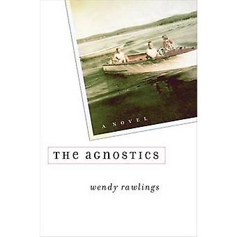 The Agnostics - A Novel by Wendy Rawlings - 9780472116256 Book