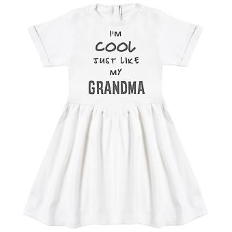 I'm Cool Just Like My Grandma Baby Dress