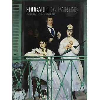 Foucault on Painting by Catherine M Soussloff